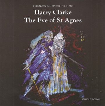 Harry Clarke: The Eve of St Agnes - Irish Art & Artists - Art & Photography - Books
