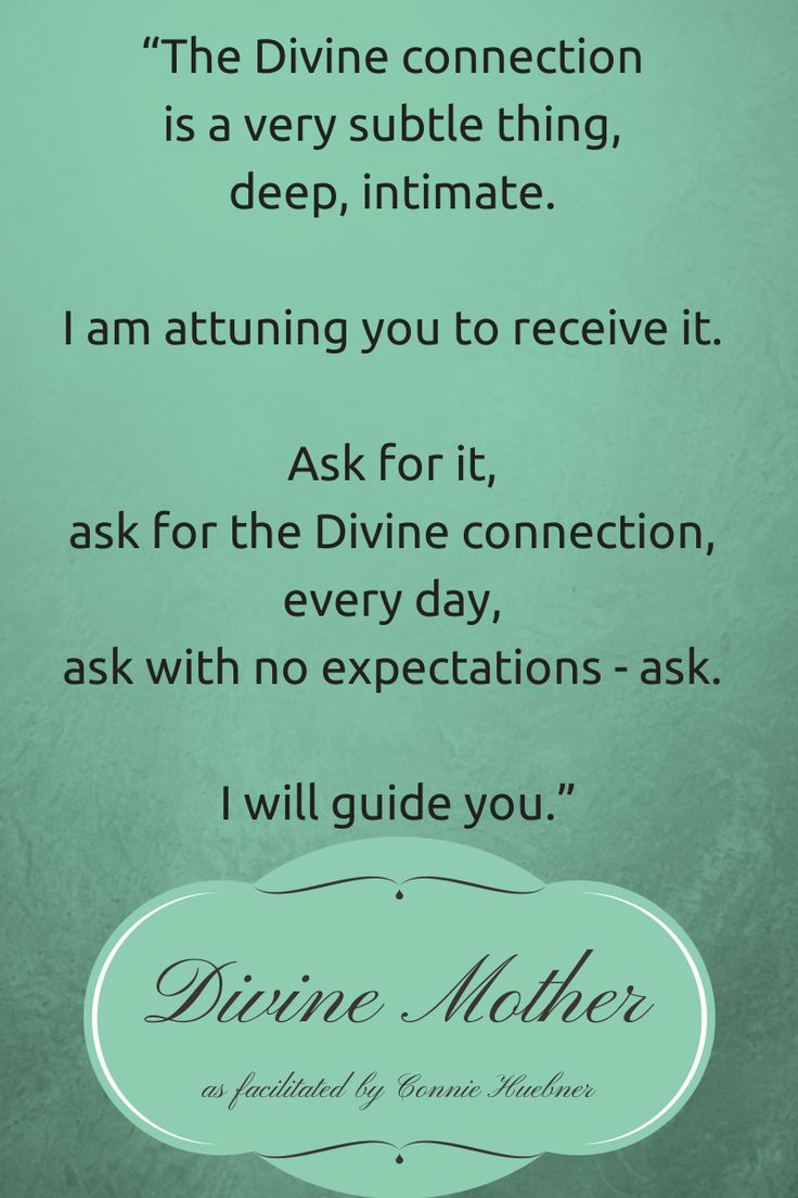 """""""The Divine connection is a very subtle thing, deep, intimate. I am attuning you to receive it. Ask for it, ask for the Divine connection, every day, ask with no expectations - ask. I will guide you."""""""