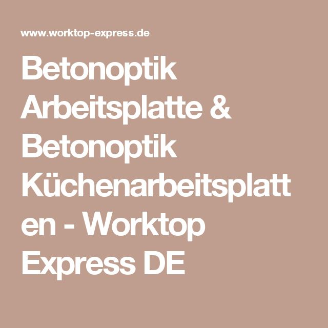 Trend Betonoptik Arbeitsplatte u Betonoptik K chenarbeitsplatten Worktop Express DE