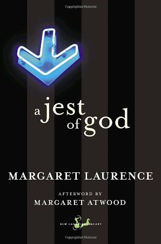 A jest of God / Margaret Laurence ; afterword by Margaret Atwood.