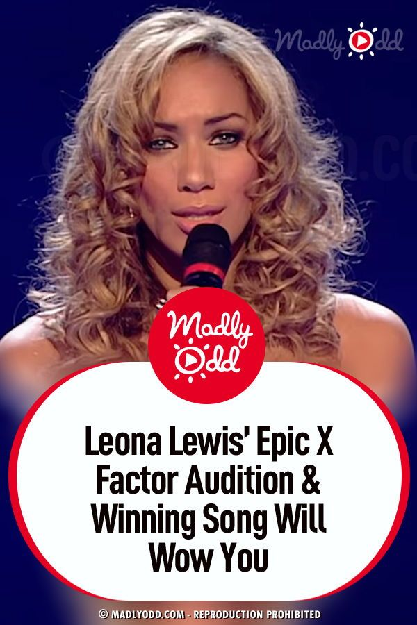 Leona Lewis Epic X Factor Audition Winning Song Will Wow You Leona Lewis Audition Songs Songs