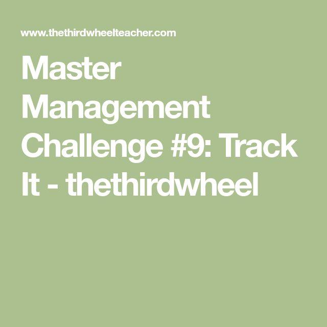 Master Management Challenge #9: Track It - thethirdwheel