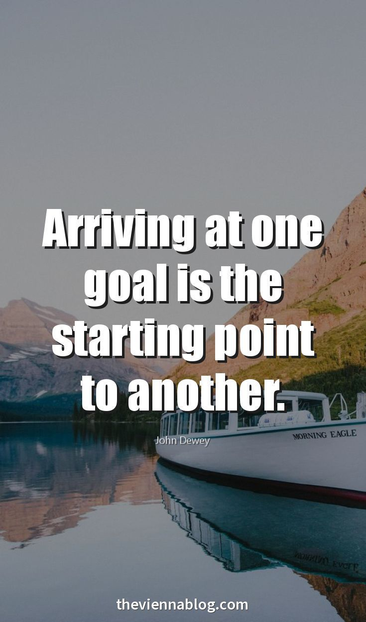 #morningthoughts #quote #Motivation  Arriving at one goal is the starting point to another