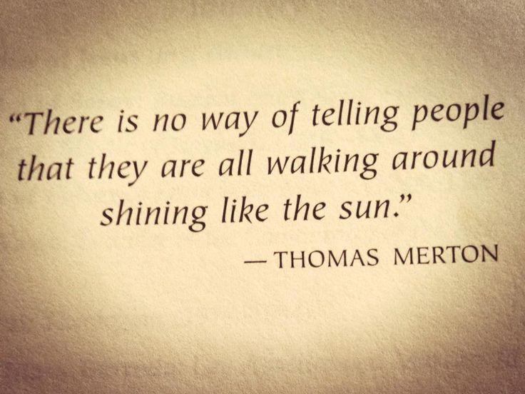 thomas merton quotes | Thomas-Merton-Shining-Like-The-Sun