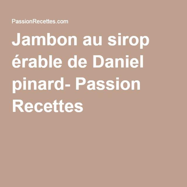 Jambon au sirop érable de Daniel pinard- Passion Recettes
