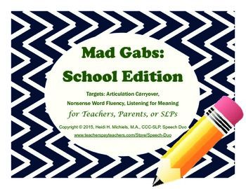 Mad Gabs: School Edition Fun way to get your students excited about improving their reading or articulation carryover skills!