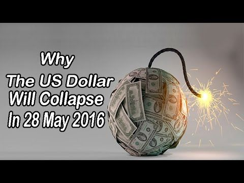 Why The US Dollar Will Collapse in 28 May 2016 ? - YouTube