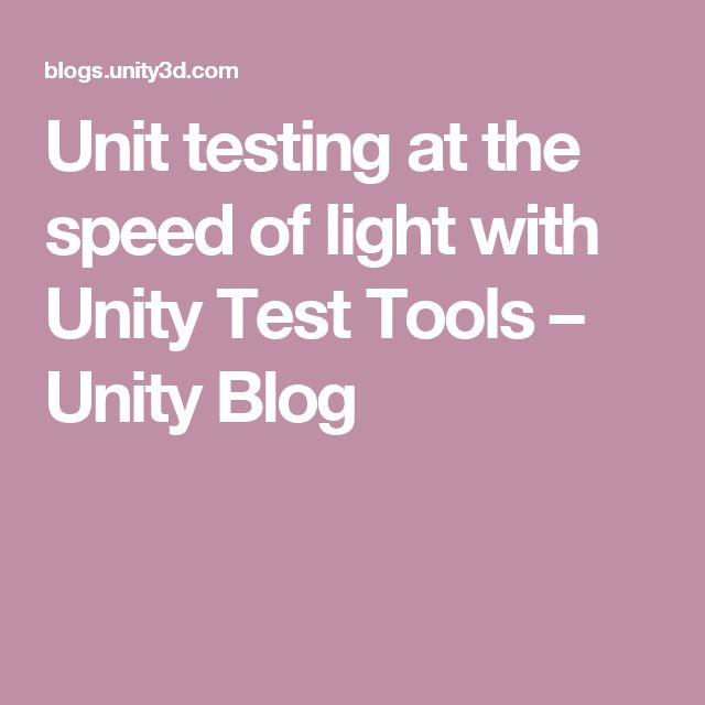 Unit testing at the speed of light with Unity Test Tools – Unity Blog