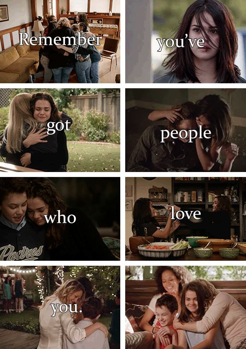 Remember you've got people who love you. #TheFosters