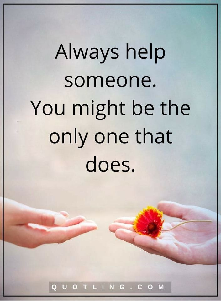 Help Quotes Alluring 12 Best Helping Quotes Images On Pinterest  Helping Others Quotes