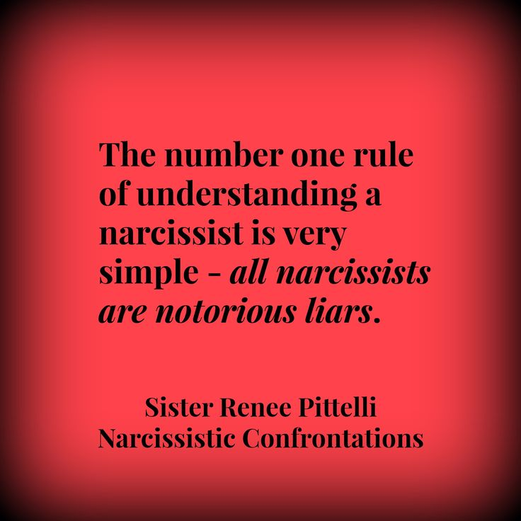 The number one rule of understanding a narcissist is very simple - all narcissists are notorious liars. Narcissistic Confrontations: A Biblical Guide to Your Abusive Family and Church Family's Battle Tactics, Covert Operations, and Nuclear Meltdowns By Renee Pittelli