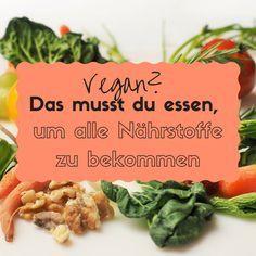 Ist vegan eine Mangelernährung? Hier erfährst du, was genau du essen solltest, um deinen Nährstoffbedarf auch rein pflanzlich zu decken!