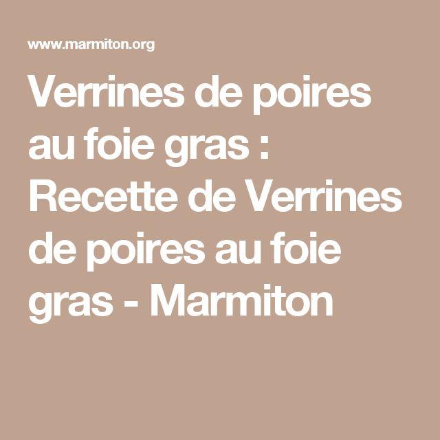 Verrines de poires au foie gras : Recette de Verrines de poires au foie gras - Marmiton