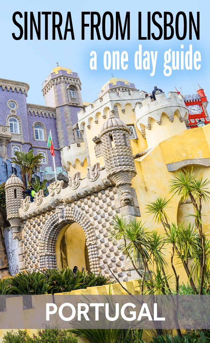 A Sintra day trip Your plete guide to visiting Sintra from Lisbon