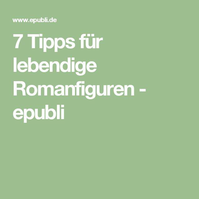 7 Tipps für lebendige Romanfiguren - epubli