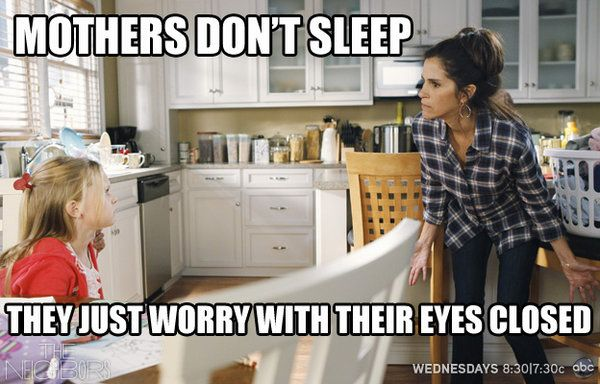 Mother's Don't Sleep - So True!