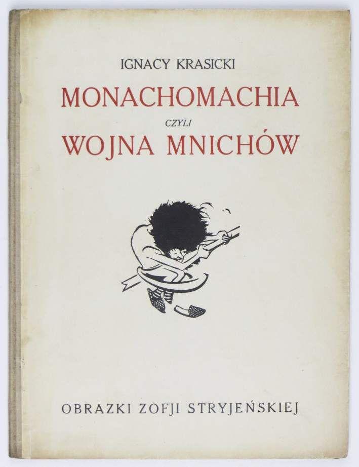 """KRASICKI Ignacy — Monachomachia czyli wojna mnichów. Ilustrowała Zofja Stryjeńska. Kraków [1921]. Spółka Wyd. """"Fala"""""""