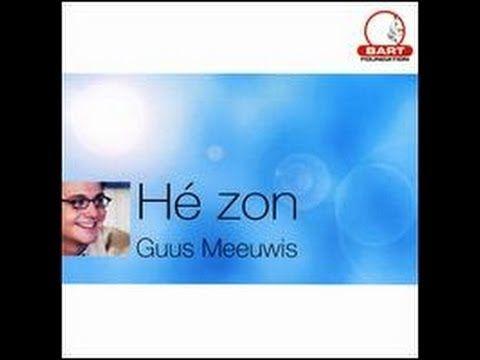 Guus Meeuwis - Hé Zon