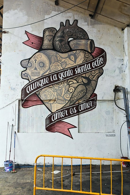 """Although the people feel hate, love is love"" ""Amor es Amor""/""Love is Love"" in Madrid by Boamistura. 2012."