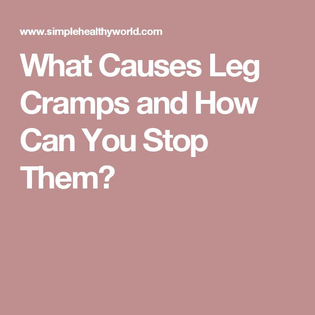 What Causes Leg Cramps and How Can You Stop Them?