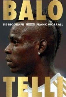 Biografie Balotelli door Frank Worrall - Topbiografie.nl