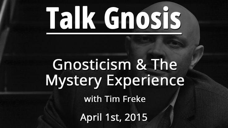 [Talk Gnosis] Gnosticism & The Mystery Experience w/Tim Freke