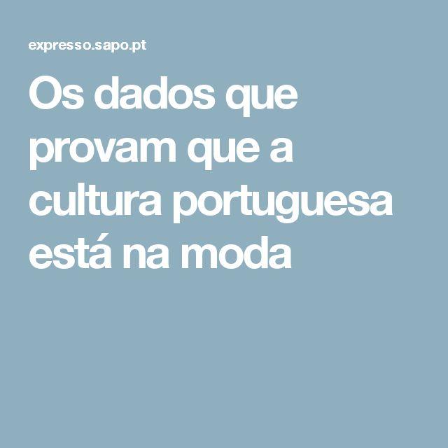 Os dados que provam que a cultura portuguesa está na moda