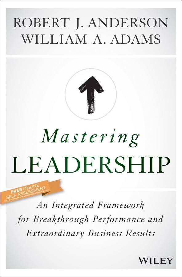 Mastering Leadership - An Integrated Framework for Breakthrough Performance and Extraordinary Business Results - Free Ebook Download