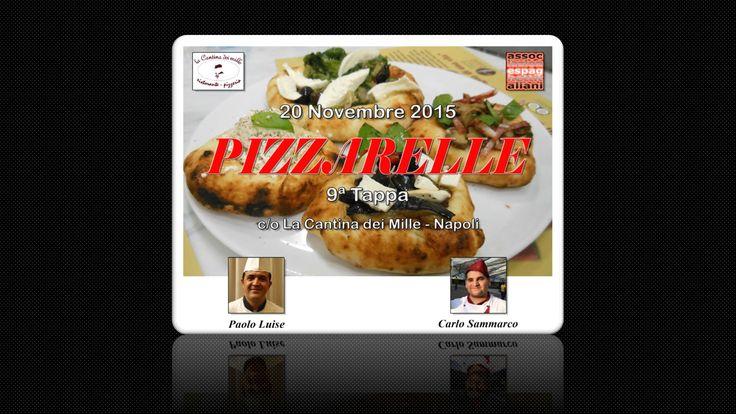 20/11/2015 - 9ª Tappa di Pizzarelle a Go Go c/o Cantina dei Mille - Napoli  Filmato con sequenza fotografica e interviste allo Chef Franco Paolo Luise e al Pizzaiolo Carlo Sammarco