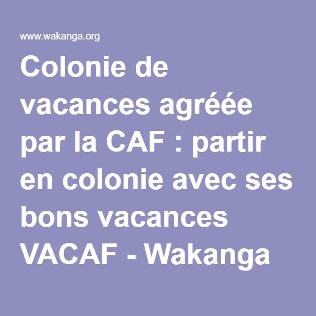 Colonie de vacances agréée par la CAF : partir en colonie avec ses bons vacances VACAF - Wakanga