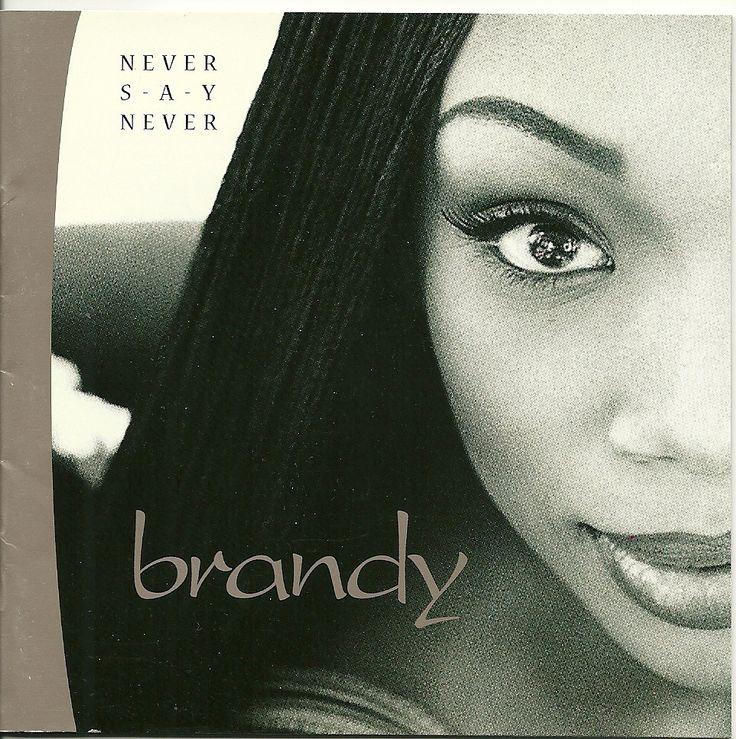 February 11 Happy birthday to Brandy Norwood Never Say Never CD