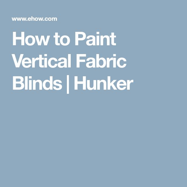 How to Paint Vertical Fabric Blinds | Hunker