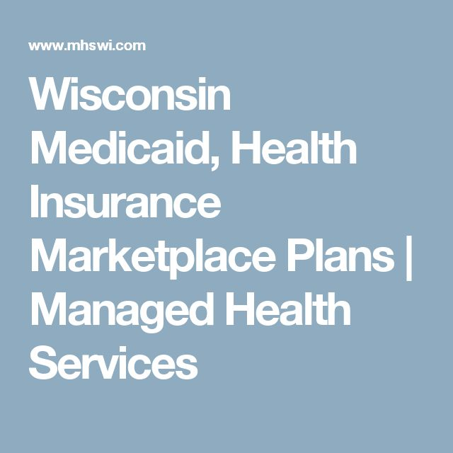 Wisconsin Medicaid, Health Insurance Marketplace Plans | Managed Health Services