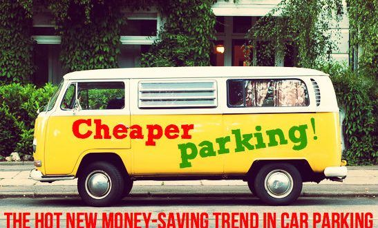 Cheaper Parking! The hot new money-saving trend in car parking