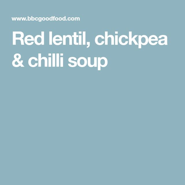 Red lentil, chickpea & chilli soup