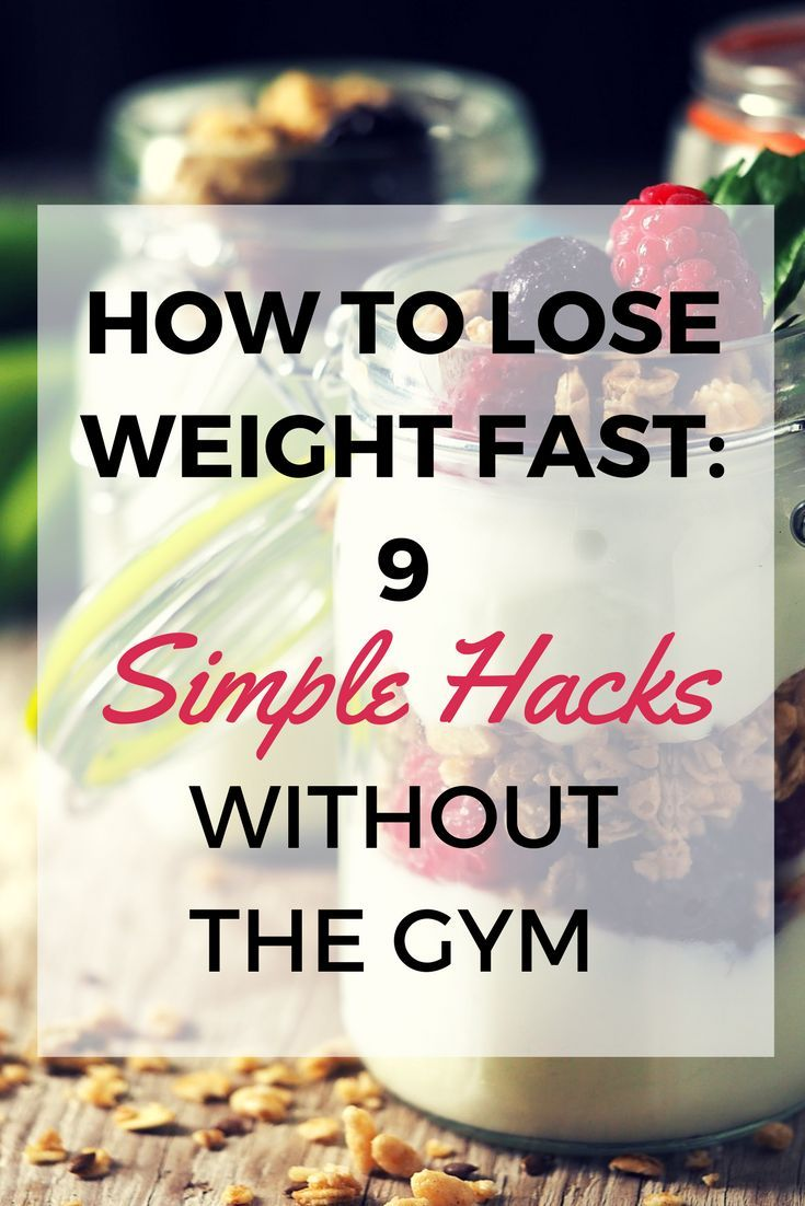 How To Lose Weight Fast: 9 Simple Hacks Without The Gym