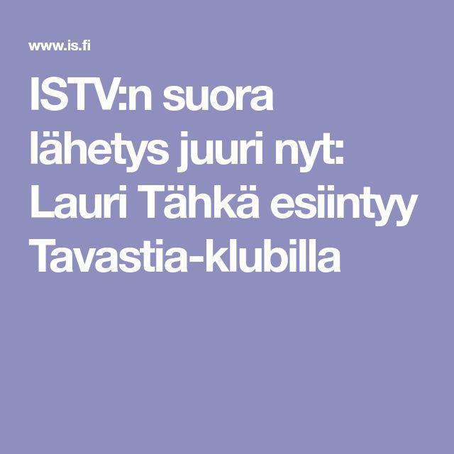 ISTV:n suora lähetys juuri nyt: Lauri Tähkä esiintyy Tavastia-klubilla