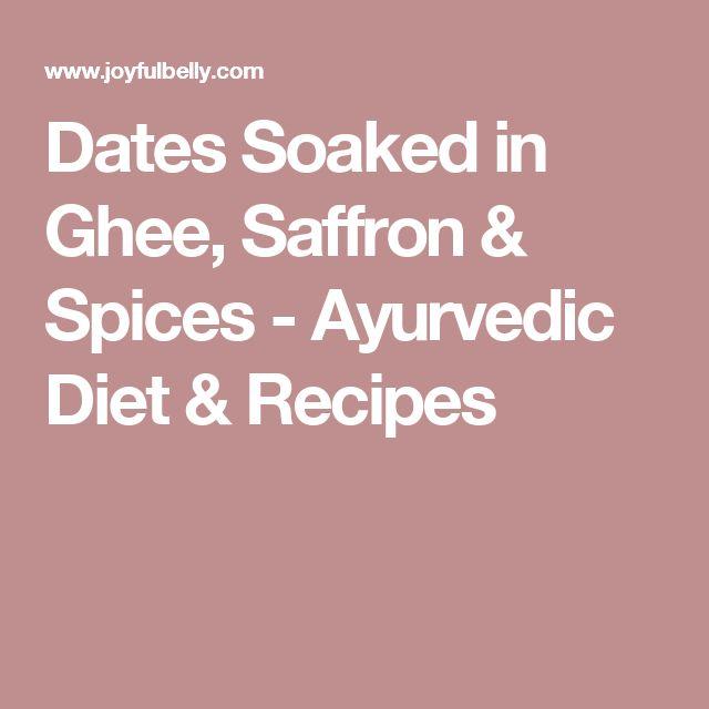 Dates Soaked in Ghee, Saffron & Spices - Ayurvedic Diet & Recipes