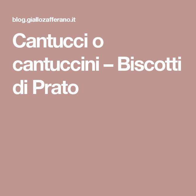 Cantucci o cantuccini – Biscotti di Prato