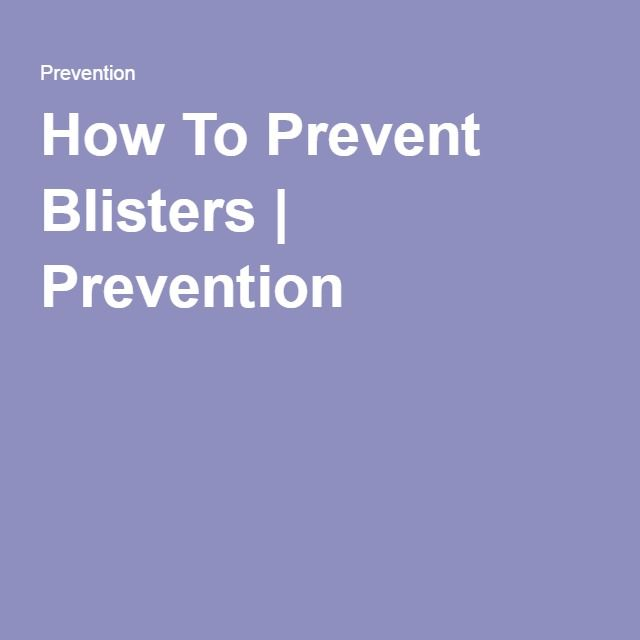 How To Prevent Blisters | Prevention