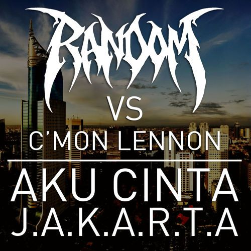 C'Mon Lennon - Aku Cinta J.A.K.A.R.T.A (Random 2010 DNB Remix)