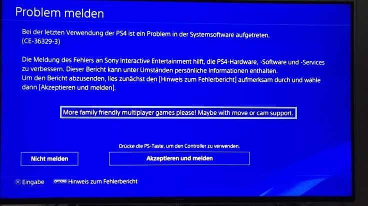I used the bug report window to directly talk to Sony developers about more family friendly multiplayer games.