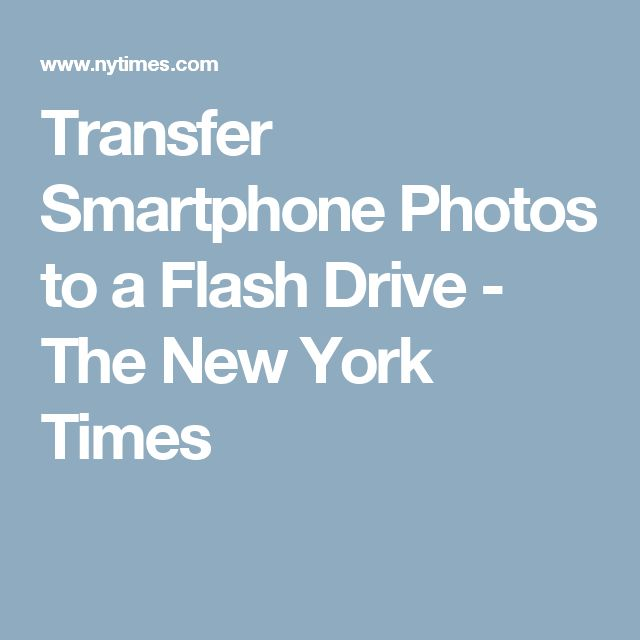 how to transfer photos from smartphone to flash drive
