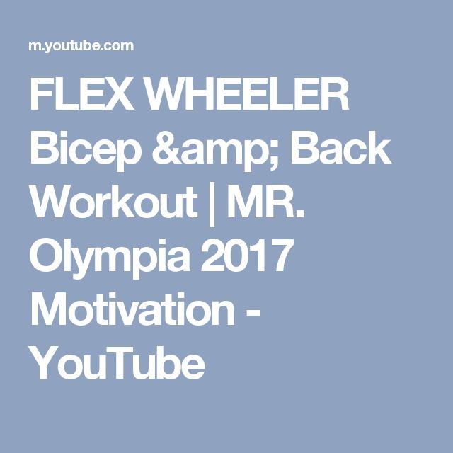 FLEX WHEELER Bicep & Back Workout | MR. Olympia 2017 Motivation - YouTube