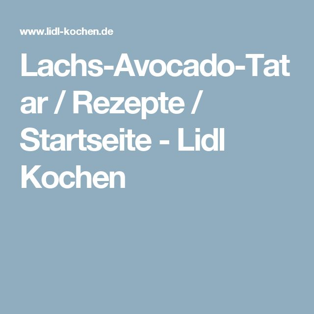 Lachs-Avocado-Tatar / Rezepte / Startseite - Lidl Kochen