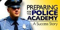 Preparing For The Police Academy - A Success Story!