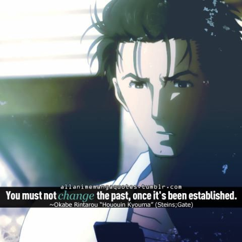 Okabe Rintarou Steins;Gate Quote stuff Pinterest