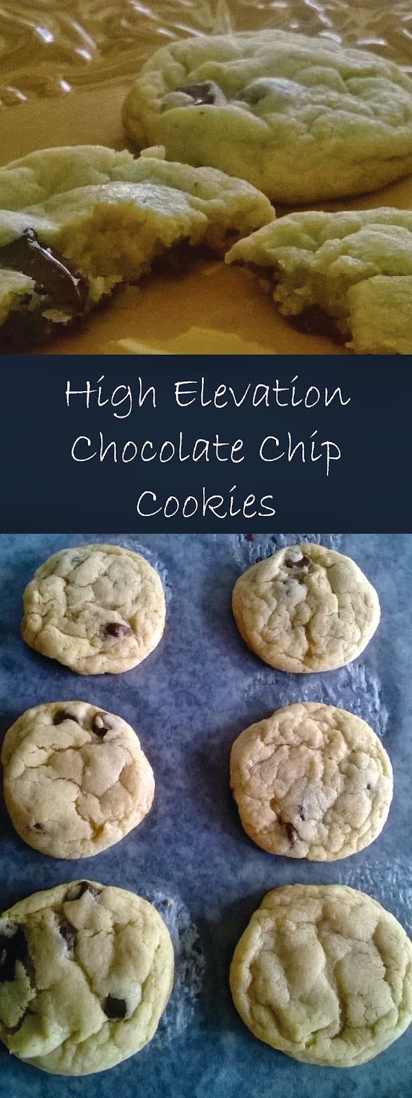 Perfect High Altitude Chocolate Chip Cookies