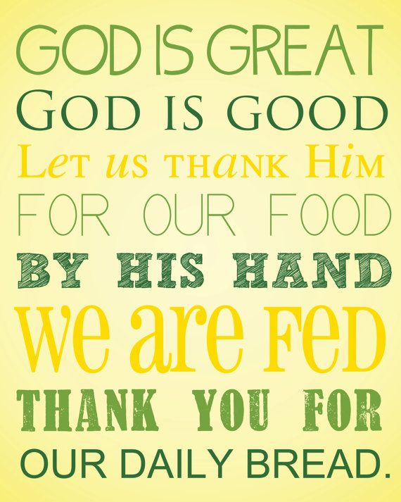 LOVE this prayer....said it every day in kindergarden while waiting in line to go to lunch.  How times have changed!!!  God is Great God is Good Prayer Digital Art by TheMeekBoutique, $5.00