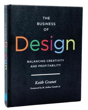 """""""The Business of Design"""" by Keith Granet• $40; Princeton Architectural Press, September 2011"""